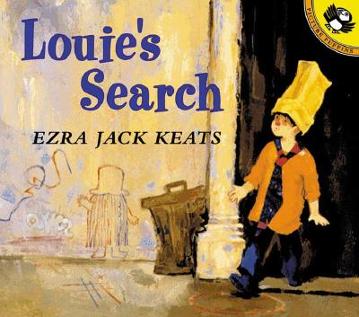 Louie's Search By Keats, Ezra Jack
