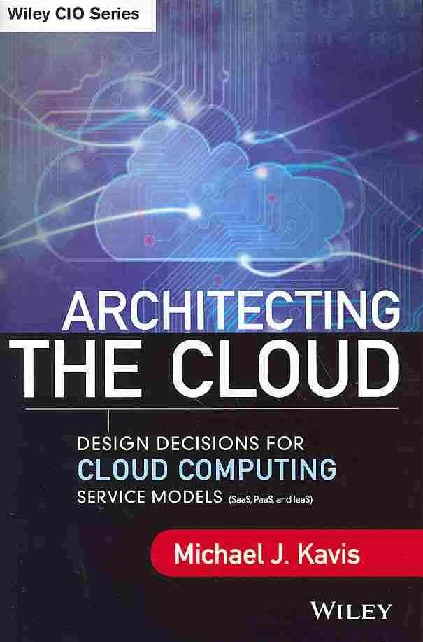 Architecting the Cloud By Kavis, Michael J.